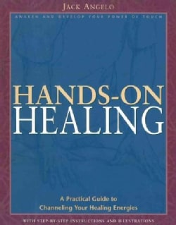 Hands-On Healing: A Practical Guide to Channeling Your Healing Energies (Paperback)