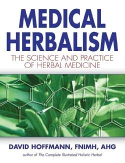 Medical Herbalism: The Science and Practice of Herbal Medicine (Hardcover)