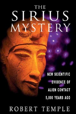 The Sirius Mystery: New Scientific Evidence for Alien Contact 5,000 Years Ago (Paperback)