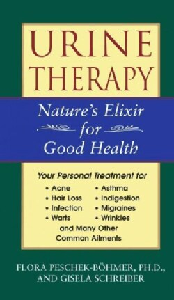 Urine Therapy: Nature's Elixir for Good Health (Paperback)
