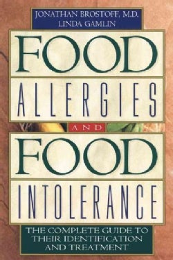 Food Allergies and Food Intolerance: The Complete Guide to Their Identification and Treatment (Paperback)