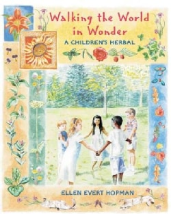 Walking the World in Wonder: A Children's Herbal (Paperback)