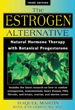 The Estrogen Alternative: Natural Hormone Therapy With Botanical Progesterone (Paperback)