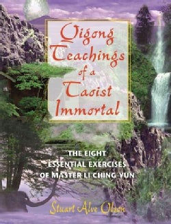 Qigong Teachings of a Taoist Immortal: The Eight Essential Exercises of Master Li Ching-Yun (Paperback)