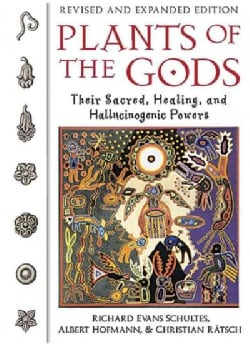 Plants of the Gods: Their Sacred, Healing and Hallucinogenic Powers (Paperback)