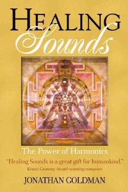 Healing Sounds: The Power of Harmonics (Paperback)