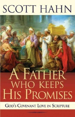 A Father Who Keeps His Promises: God's Covenant Love in Scripture (Paperback)