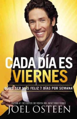 Cada Dia es Viernes / Every Day a Friday: Como ser fmas eliz 7 Dias por Semana / How to Be Happy 7 Days a Week (Paperback)