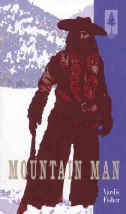 Mountain Man: A Novel of Male and Female in the Early American West (Paperback)