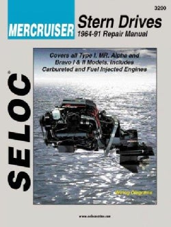 Seloc Mercruiser Stern Drives 1964-91 Repair Manual: Type 1, Mr, Alpha and Bravo I & II (Paperback)