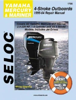 seloc Yamaha, Mercury and Mariner Outboards: 1995-04 Repair Manual, All 4-Stoke Engines (Paperback)