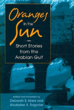 Oranges in the Sun: Short Stories from the Arabian Gulf (Paperback)
