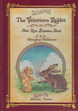 The Velveteen Rabbit or How Toys Become Real (Hardcover)