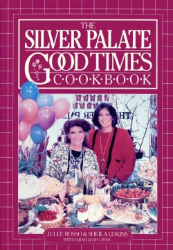 The Silver Palate Good Times Cookbook (Paperback)