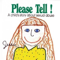 Please Tell!: A Child's Story About Sexual Abuse (Paperback)