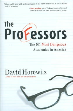 The Professors: The 101 Most Dangerous Academics In America (Hardcover)