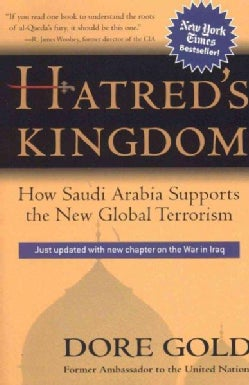 Hatred's Kingdom: How Saudi Arabia Supports the New Global Terrorism (Paperback)