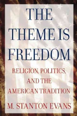The Theme Is Freedom: Religion, Politics, and the American Tradition (Paperback)