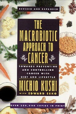 The Macrobiotic Approach to Cancer: Towards Preventing and Controlling Cancer With Diet and Lifestyle (Paperback)