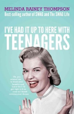 I've Had It Up to Here With Teenagers (Paperback)