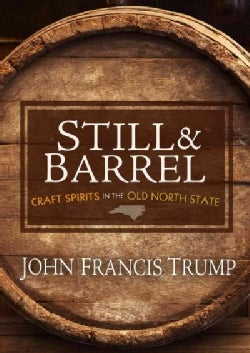 Still & Barrel: Craft Spirits in the Old North State (Paperback)