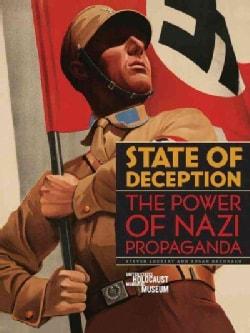 State of Deception: The Power of Nazi Propaganda (Hardcover)