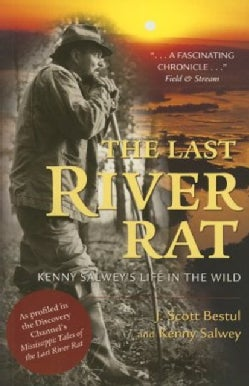 The Last River Rat: Kenny Salwey's Life in the Wild (Paperback)