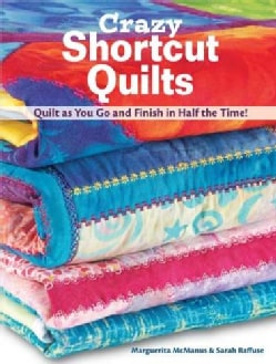 Crazy Shortcut Quilts: Quilt As You Go and Finish in Half the Time (Paperback)