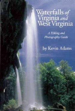 Waterfalls of Virginia and West Virginia: A Hiking and Photography Guide (Paperback)