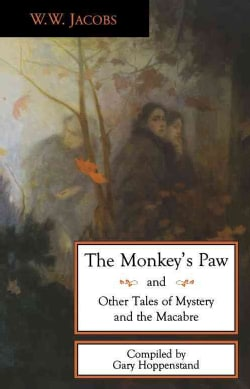 The Monkey's Paw and Other Tales of Mystery and the Macabre: And Other Tales of Mystery and the Macabre (Paperback)