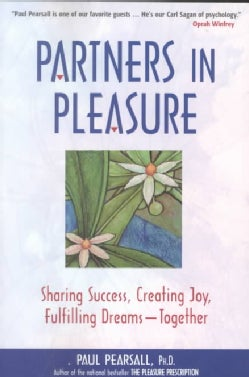 Partners in Pleasure: Sharing Success, Creating Joy, Fulfilling Dreams - Together (Paperback)