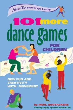 101 More Dance Games for Children: New Fun and Creativity With Movement (Paperback)