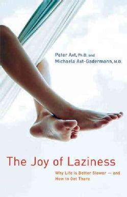 The Joy of Laziness: Why Life Is Better Slower, and How to Get There (Paperback)