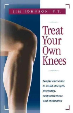 Treat Your Own Knees (Paperback)