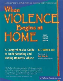When Violence Begins At Home: A Comprehensive Guide To Understanding And Ending Domestic Abuse (Paperback)