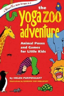 The Yoga Zoo Adventure: Animal Poses and Games for Little Kids (Paperback)