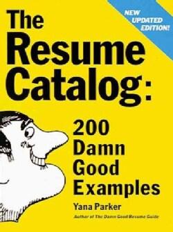 Resume Catalog: 200 Damn Good Examples (Paperback)