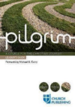 Pilgrim: A Course for the Christian Journey (Paperback)