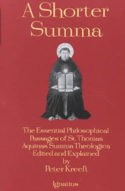 A Shorter Summa: The Essential Philosophicalpass Ages of Saint Thomas Aquinas' Summa Theologica (Paperback)