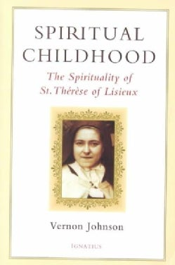 Spiritual Childhood: The Spirituality of St. Therese of Lisieux (Paperback)