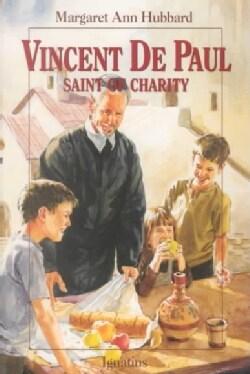 Vincent De Paul: Saint of Charity (Paperback)