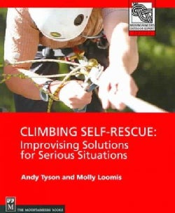 Climbing Self Rescue: Improvising Solutions for Serious Situations (Paperback)
