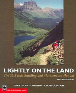 Lightly on the Land: The Sca Trail Building And Maintenance Manual (Paperback)