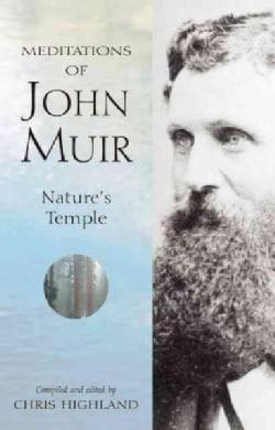Meditations Of John Muir: Nature's Temple (Paperback)