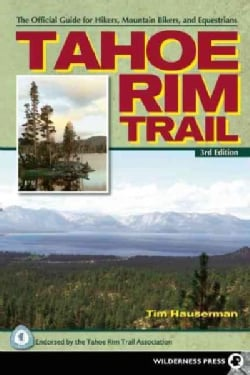 Tahoe Rim Trail: The Official Guide for Hikers, Mountain Bikers and Equestrians (Paperback)
