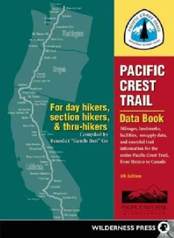 Pacific Crest Trail Data Book: Mileages, Landmarks, Facilities, Resupply Data, and Essential Trail Information fo... (Paperback)