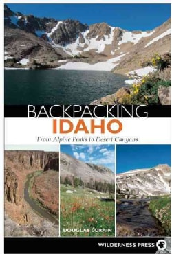Backpacking Idaho: From Alpine Peaks to Desert Canyons (Paperback)