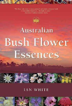 Australian Bush Flower Essences (Paperback)