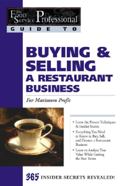 Buying & Selling a Restaurant Business: For Maximum Profit (Paperback)