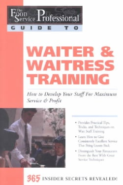 Waiter & Waitress Training: How to Develop Your Staff for Maximum Service & Profit (Paperback)